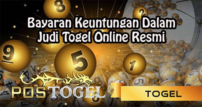 Bayaran Keuntungan Dalam Judi Togel Online Resmi