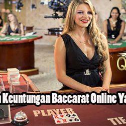 Dapatkan Keuntungan Baccarat Online Yang Mudah