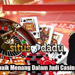 Taktik Terbaik Menang Dalam Judi Casino Online